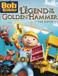 Bob the Builder: The Legend of the Golden Hammer
