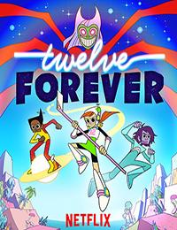 Twelve Forever (TV Series 2019)