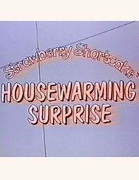Strawberry Shortcake: Housewarming Surprise