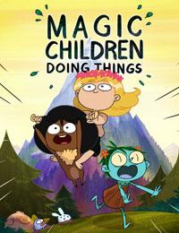 Magic Children Doing Things