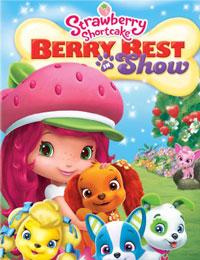 Strawberry Shortcake Berry Best in Show
